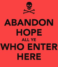 abandon-hope-all-ye-who-enter-here-8